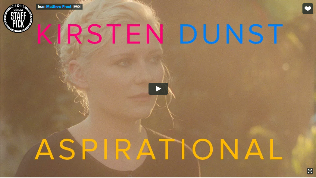 Kirsten Dunst Aspirational Video